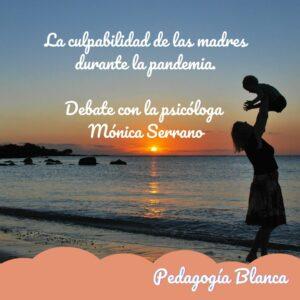La culpabilidad de las madres en la pandemia. Debate de Mireia Long y Mónica Serrano.